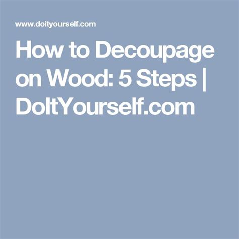 How To Decoupage On Wood - 17 ideas about decoupage on wood on transfer