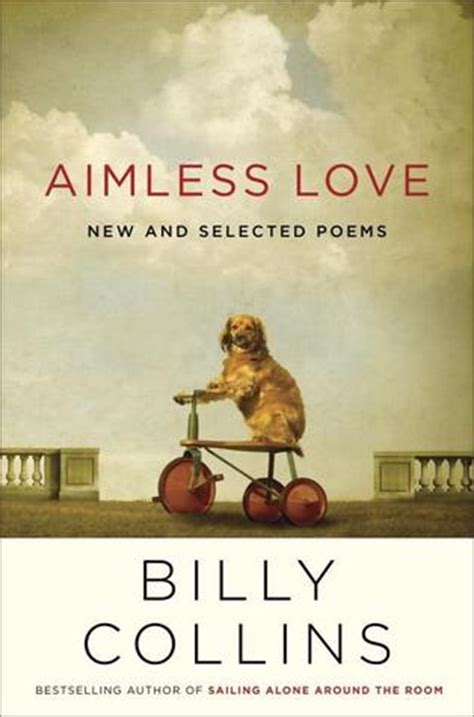 sailing alone around the room poem minds suggest billy collins s favorite works of poetry author of sailing alone around the