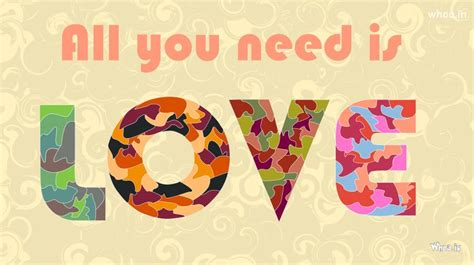 all you need is 8408163310 colorful all you need is love wallpaper