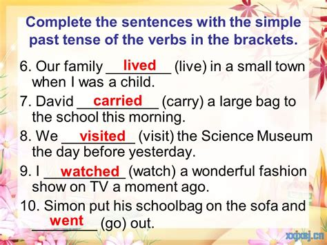 sentence pattern past tense complete the sentence by changing the verbs to past tense