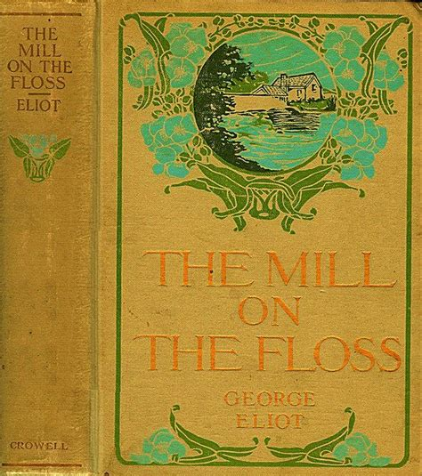 Essays On Mill On The Floss by 22 Best George Eliot Images On George Eliot