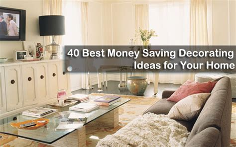 idea home decor 40 best money saving decorating ideas for your home