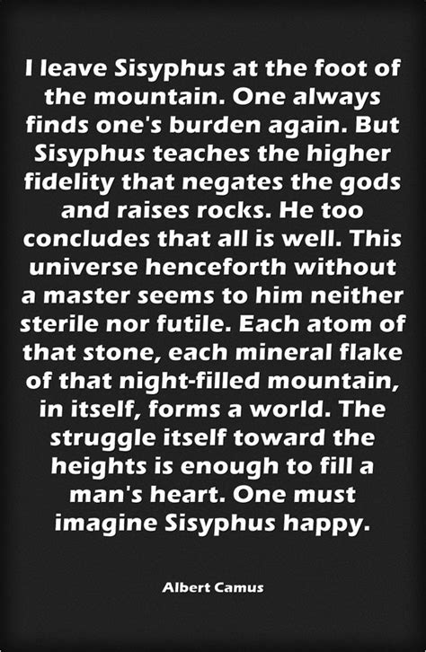 Myth Of Sisyphus And Other Essays by I Leave Sisyphus At The Foot Of The Mountain Albert Camus The Myth Of Sisyphus And Other