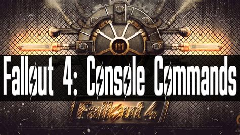 fallout console commands fallout 4 console commands and codes to cross