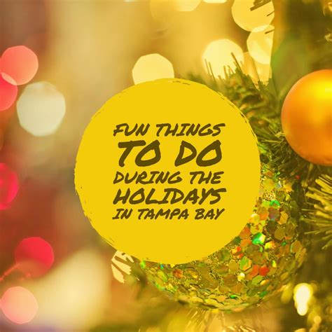 9 Cool Things To Do During The Holidays by Things To Do During The Holidays In Ta Bay