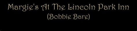 lincoln park song list lyrics margie s at the lincoln park inn bobby bare