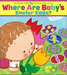 babies easter a lift the flap book books where are baby s easter eggs a lift the flap book