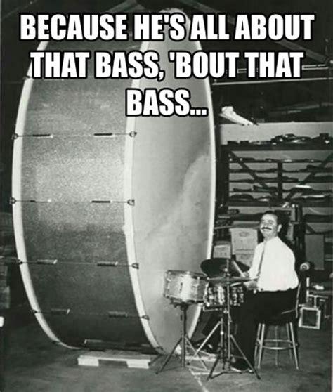 Bass Meme - about all that bass