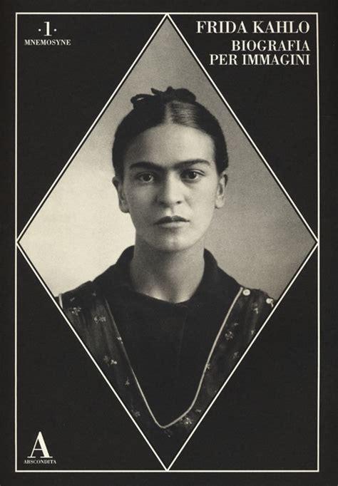 frida kahlo lettere appassionate libro biografia per immagini di f kahlo lafeltrinelli