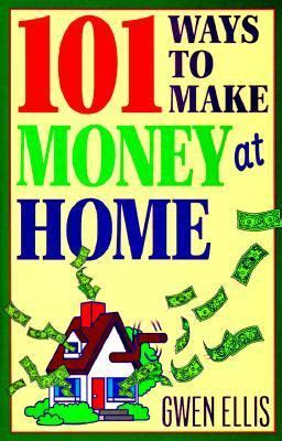 101 ways to make money at home rent 9780892838981
