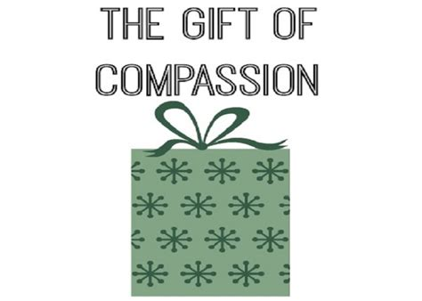 The Compassion Gift the gift of compassionjubilee church