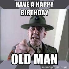 Old Man Birthday Meme - happy birthday old man sarcastic memes 2happybirthday