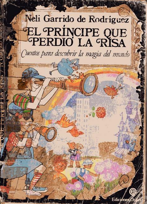 el principe edition books el principe que perdi 243 la risa neli garrido de rodr 237 guez