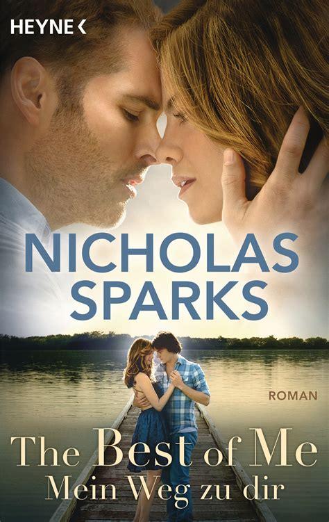 nicholas sparks the best of me nicholas sparks the best of me mein weg zu dir heyne