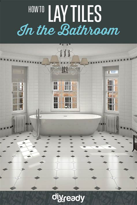 how to put tile in bathroom how to lay tile diy home improvement projects