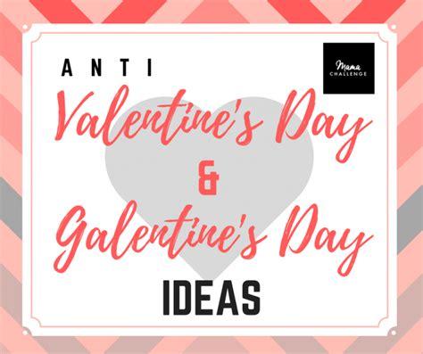 anti valentines day ideas anti s day galentine s day ideas