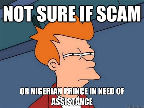 Scam Meme - one of the top nigerian prince email scammers has been