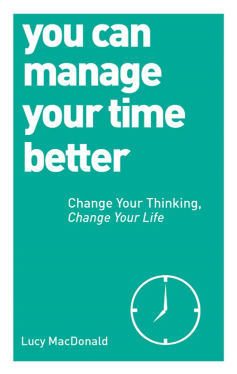 how to manage time better you can manage your time better watkins