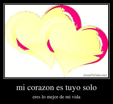as es mi corazn mi corazon es tu vida pictures to pin on pinsdaddy