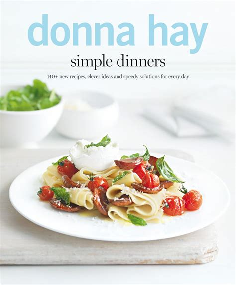 the of cookery made plain and easy books win 1 of 4 copies of donna hay s new cookbook quot simple