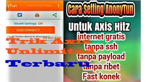 bug opok axis unlimited 2018 setting internet gratis axis hits opok aplikasi anony tun