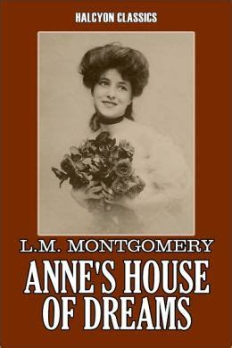 anne s house of dreams anne s house of dreams by l m montgomery anne of green
