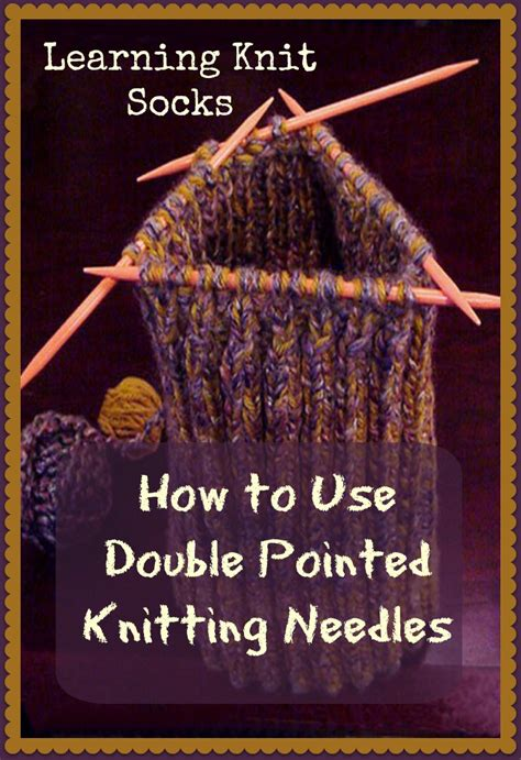 Learning Knit Socks How To Use Pointed Knitting