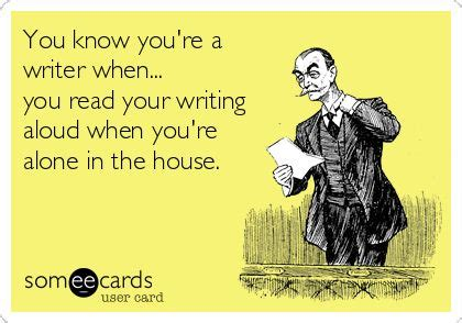 who knew a writers blog you know you re a writer when writers write creative
