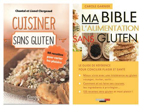 livre cuisine sans gluten deux nouveaux livres de recettes sans gluten dans ma cuisine