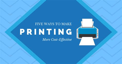 5 Effective Ways To Make Five Ways To Make Printing More Cost Effective