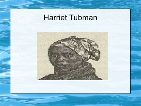 harriet tubman biography powerpoint slide about harriet tubman