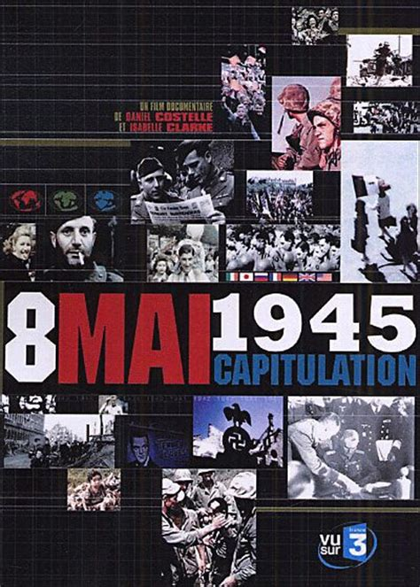 Resume 8 Mai 1945 by 8 Mai 1945 Capitulation Dvdtoile