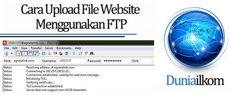 membuat web ftp tutorial membuat web online cara upload file website