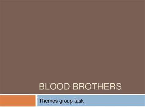themes and quotes in blood brothers blood brothers themes group tasks