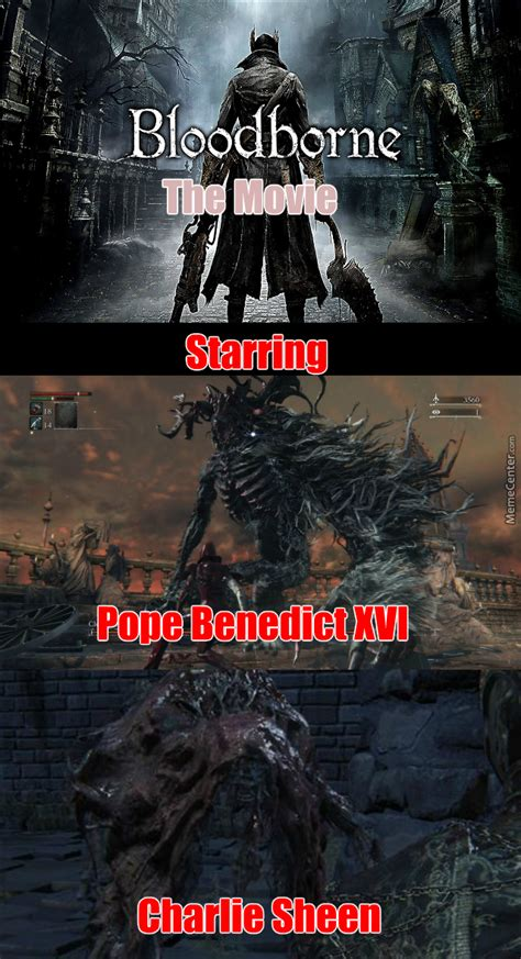 Bloodborne Memes - bloodborne the movie part 1 by blackplant meme center