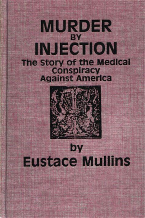 murder by injection vaccines: eustace mullins