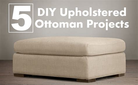 upholstery diy ottoman diy upholstered ottoman projects