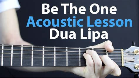 dua lipa acoustic dua lipa be the one acoustic guitar lesson easy youtube