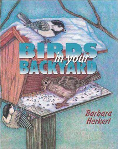 birds in your backyard 10 books about backyard wildlife in winter delightful