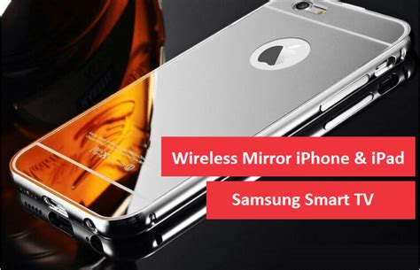 Mirror Iphone Samsung how to wirelessly screen mirror iphone or on samsung