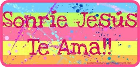 imagenes de sonrie que jesus te ama sonr 237 e cristo te ama