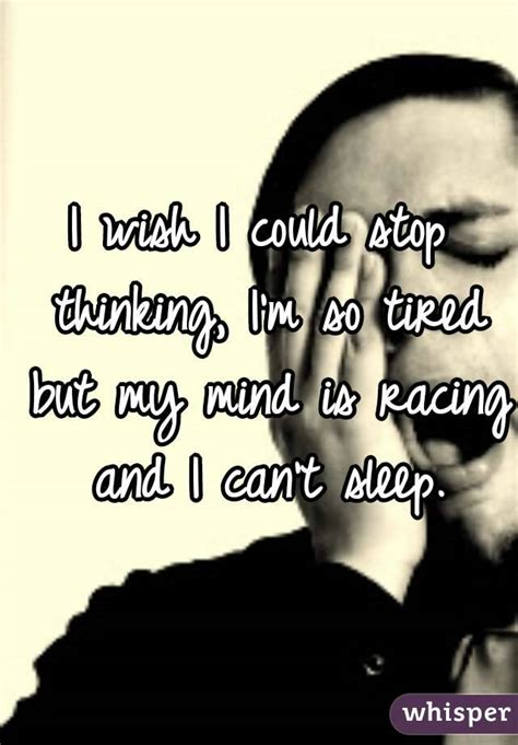 why does my sleep on top of me why can t my mind stop thinking when i m trying to sleep sleeping well 7 cups of tea