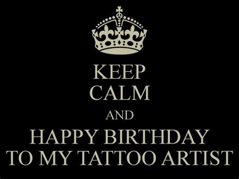 happy birthday tattoo artist the world s catalog of ideas