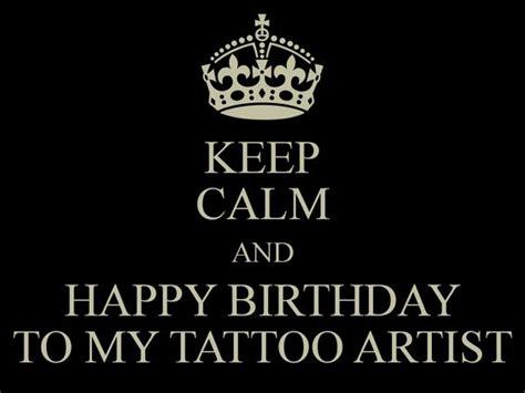happy birthday tattoo artist the world s catalog of ideas
