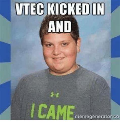 Vtec Memes - 25 best memes about vtec kick in vtec kick in memes