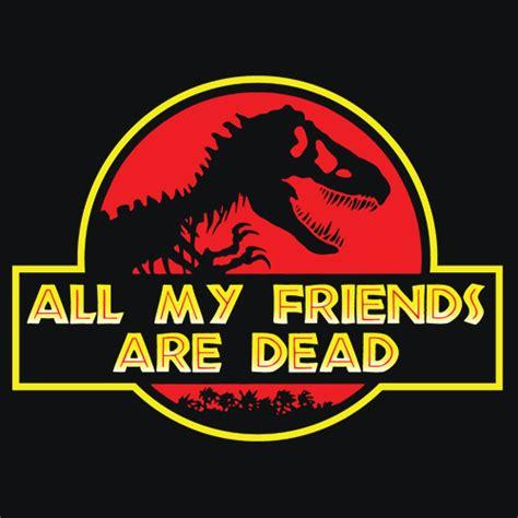 friends  dead  shirt textual tees