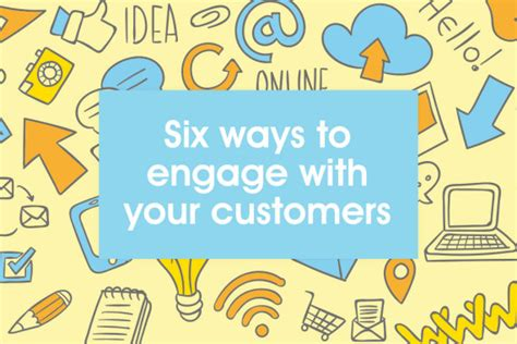six ways to engage with your customers talented ladies club