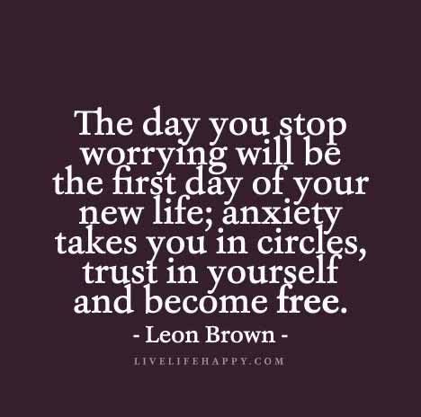 quotes about worrying 64 top worry quotes and sayings