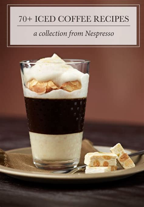 unique coffee drinks these 70 iced coffee recipes from nespresso are sure to
