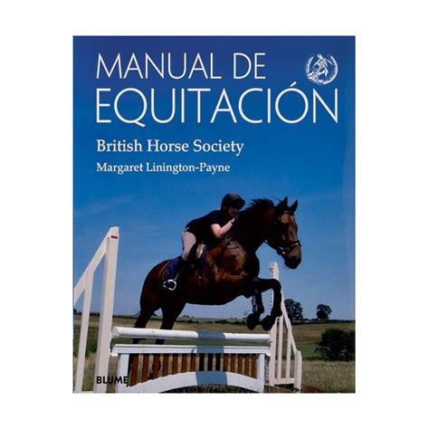 libro the horses mouth manual de equitaci 243 n british horse society equus tienda de equitaci 243 n